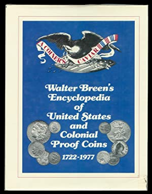 ''A Coiner's Caviar: Walter Breen's Encyclopedia of U. S. and Colonial Proof Coins, 1722-1977.