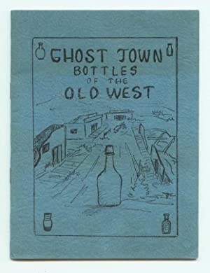 Ghost Town Bottles of the Old West.
