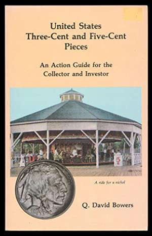 United States Three-Cent (3c) and Five-Cent (5c) Pieces: An Action Guide for the Collector and In...