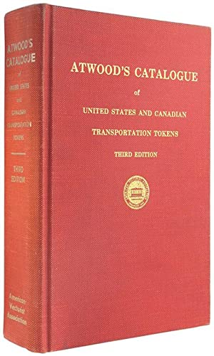 Atwood's Catalogue of United States and Canadian Transportation Tokens; Third Edition.