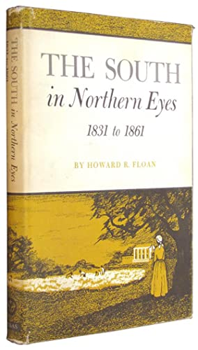 The South in Northern Eyes, 1831 to 1861.