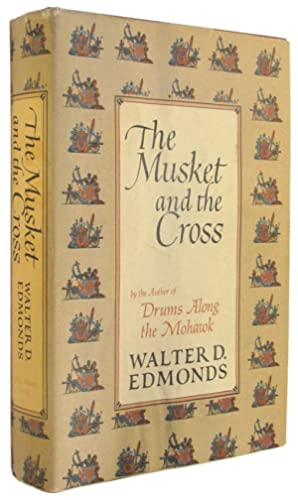 The Musket and the Cross: The Struggle of France and England for North America.