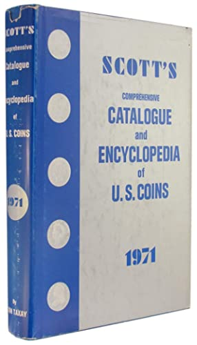 1971: The Comprehensive Catalogue and Encyclopedia of United State Coins (Scott's Comprehensive C...