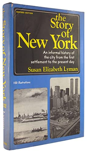 The story of New York: An informal history of the city from the first settlement to the present day.