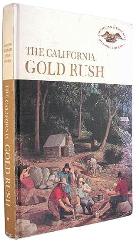 The California Gold Rush (American Heritage Junior: Andrist, Ralph K