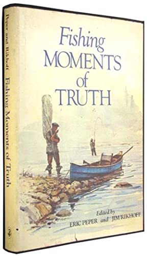 Fishing Moments of Truth.: Peper, Eric and