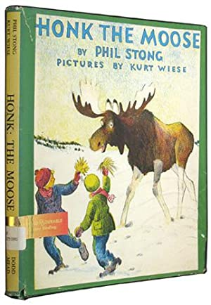 Honk: The Moose.: Stong, Phil; illustrated