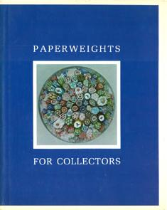 Paperweights for Collectors: An Illustrated History and Identification Guide for Antique and Mode...