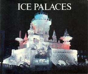 Ice Palaces.