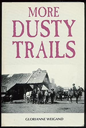 More Dusty Trails.: Weigand, Glorianne.
