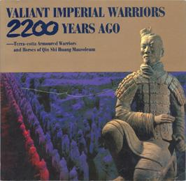 Valiant Imperial Warriors 2,200 Years Ago: Terra-cotta Armoured Warriors and Horses of Qin Shi Hu...