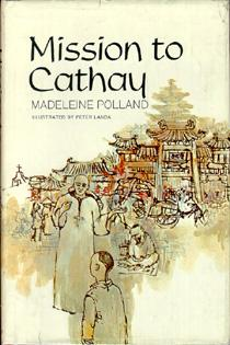 Mission to Cathay.: Polland, Madeleine.
