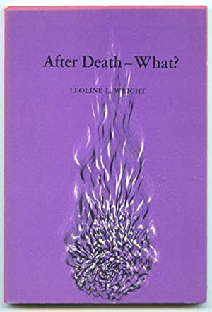 After Death -- What?.: Wright, Leoline L.