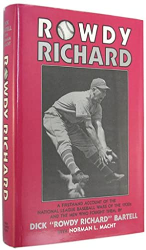 Rowdy Richard: A Firsthand Account of the: Bartell, Dick [Rowdy