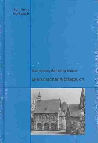 Sou blauren die Leid in Loorsch: Das Lorscher Worterbuch. - Verlag, Lavrissa Lorsch, Hans de Raadt und Claudia Diehl