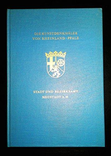 Stadt und Bezirksamt Neustadt a. H. Die: Eckardt, Anton: