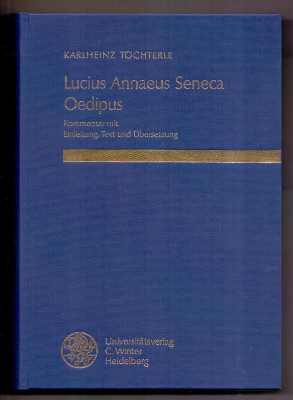 Lucius Annaeus Seneca: Oedipus: Kommentar Mit Einl., Text Und Ubersetzung (Wissenschaftliche Kommentare Zu Griechischen Und Lateinische)