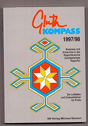 Gluth Kompass 1997/98. Business und Know-how in der Teppichbranche (handgefertigte Teppiche) Der ...