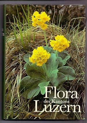 Flora des Kantons Luzern unter Berücksichtigung von: Naturforschende Gesellschaft Luzern: