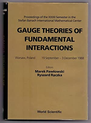 Gauge Theories of Fundamental Interactions: Proceedings: International: Raczka, Ryszard and
