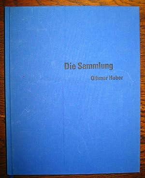 Die Sammlung Othmar Huber: Glarner Kunstverein, Glarus: