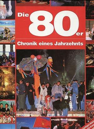 Die 80er Jahre : Chronik eines Jahrzehnts.: Matthews, Ruppert: