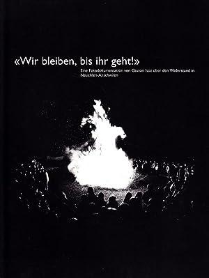 Wir bleiben, bis ihr geht! Eine Fotodokumentation von Gaston Isoz über den Widerstand in ...