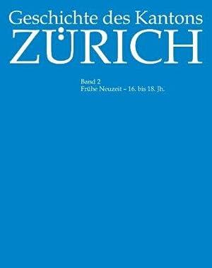 Geschichte des Kantons Zürich. - Zürich : Werd-Verl. [Mehrteiliges Werk]; Teil: Bd. 2. Fr...