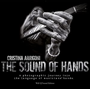 The Sound of Hands. A photographic journey into the language of musicians hands