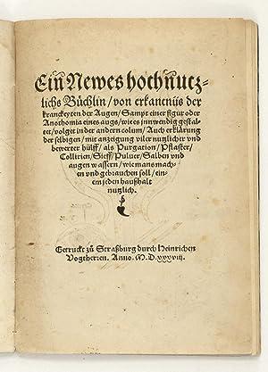 Ein newes hochnutzlichs Büchlin von erkantnus der Kranckheyten der Augen . Strassburg, ...