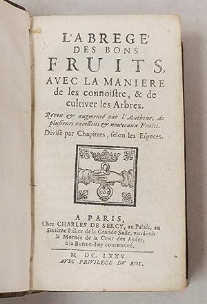 l'Abrégé des Bons Fruits, avec la maniere de les connoistre, & de cultiver ...