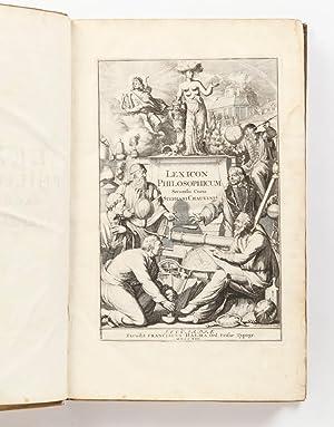 Lexicon Philosophicum. ita tum recognitum & castigatum; tum varie variis in locis illustratum, ...