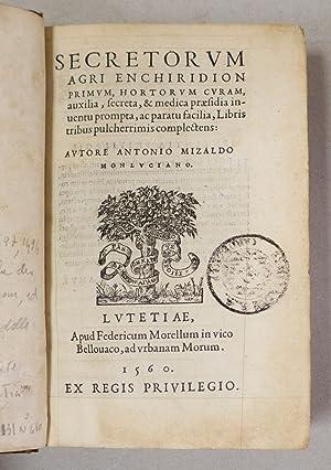 Secretorum agri enchiridion primum, hortorum curam, auxilia, secreta, & medica praesidia ...