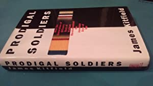 Prodigal Soldiers: How the Generation of Officers Born of Vietnam Revolutionized the American Sty...