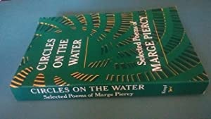 Circles on the Water Selected Poems of Marge Piercy