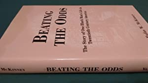 Beating the Odds: The Story of One Black Man's Life in Twentieth Century America