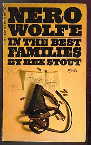 IN THE BEST OF FAMILIES [Nero Wolfe]: Rex Stout