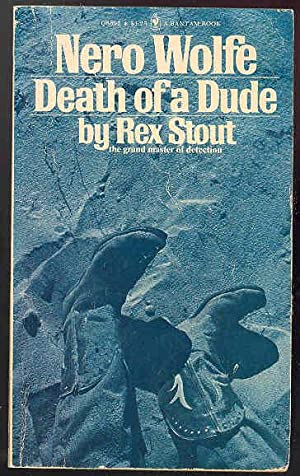 DEATH OF A DUDE [Nero Wolfe]: Rex Stout