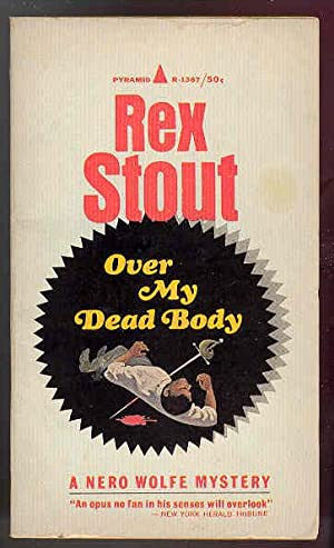 OVER MY DEAD BODY [Nero Wolfe]: Rex Stout