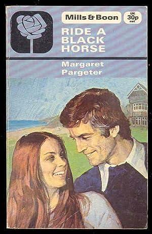 RIDE A BLACK HORSE , M&B 1149: Margaret Pargeter