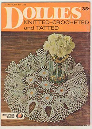 DOILIES Knitted - Crocheted and Tatted , Star Book No. 228