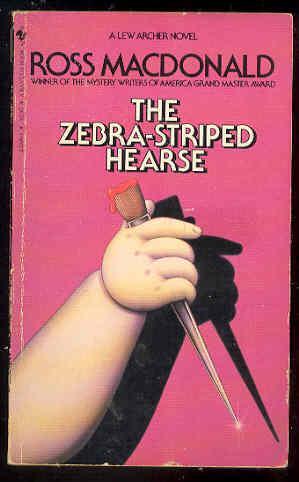 THE ZEBRA-STRIPED HEARSE - Lew Archer ,: Ross MacDonald ,