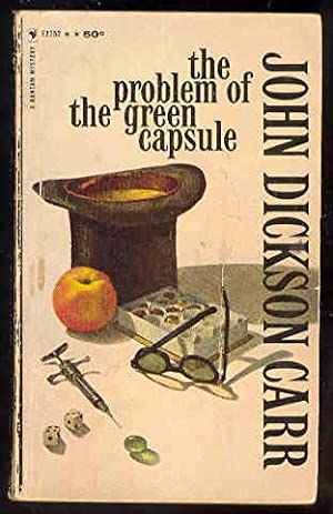 THE PROBLEM OF THE GREEN CAPSULE: John Dickson Carr