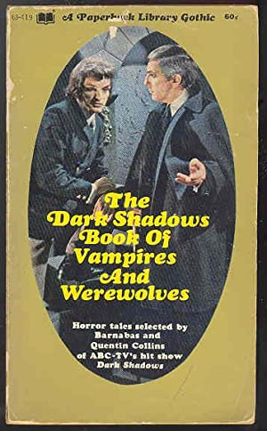 The Dark Shadows Book of Vampires and Werewolves, Horror Tales Selected By Barnabas and Quentin C...