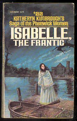 ISABELLE, the Frantic #22 Saga of the Phenwick Women