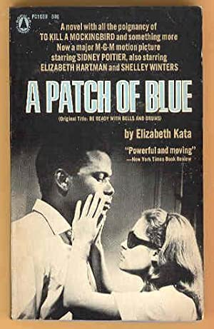 A PATCH OF BLUE , Movie Tie-in ( Be Ready with Bells and Drums )