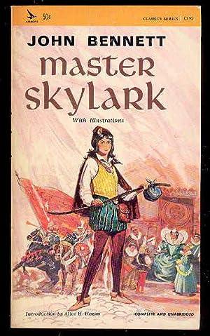 MASTER SKYLARK (with illustrations): John Bennett
