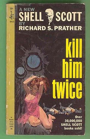 KILL HIM TWICE [Shell Scot]: Richard S. Prather