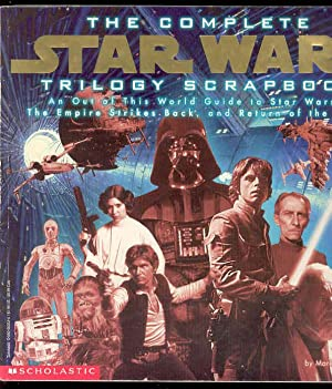 The Complete STAR WARS Trilogy Scrapbook, an Out of This World Guide to Star Wars, the Empire Str...