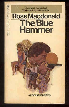 THE BLUE HAMMER - Lew Archer ,: Ross MacDonald ,
